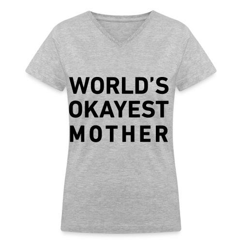 World's Okayest Mother - Women's V-Neck T-Shirt