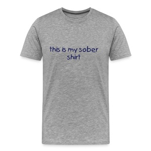 this is my sober shirt T-Shirt - Men's Premium T-Shirt