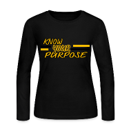 Long Sleeve Shirts ~ Women's Long Sleeve Jersey T-Shirt ~  Know Your Purpose