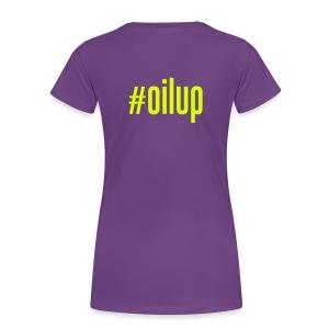 #oilup T-Shirt - Women's Premium T-Shirt