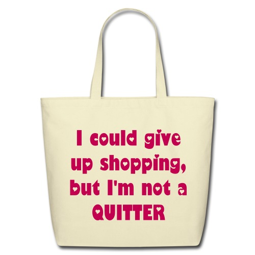 I could give up shopping - pink on cream - Eco-Friendly Cotton Tote