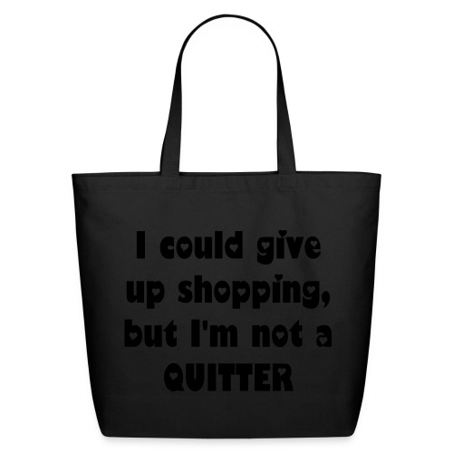 I could give up shopping - black on cream - Eco-Friendly Cotton Tote