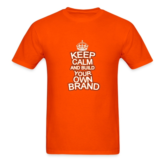 8a287255 Small Business Sense Shop | Mens Keep Calm and Build Your Own Brand ...
