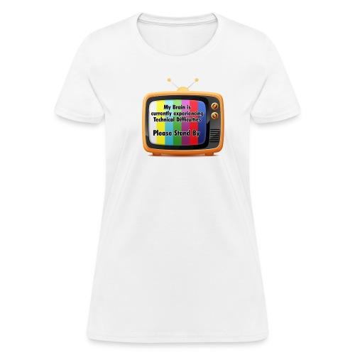 Technical Difficulties - Women's T-Shirt
