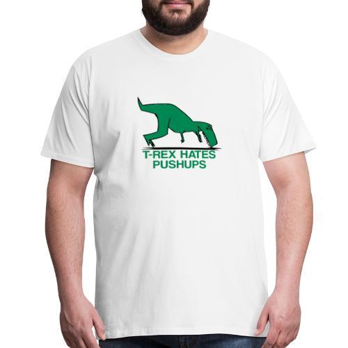 T-Rex hates pushups | Mens tee - Men's Premium T-Shirt