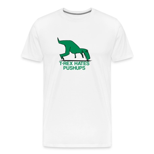 T-Rex hates pushups | Mens tee - Men's Premium T-Shirt