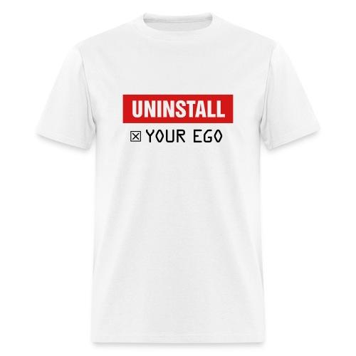Uninstall Your Ego - Men's T-Shirt