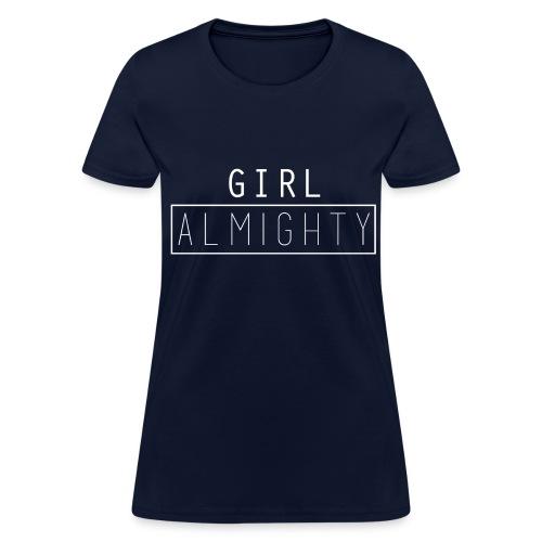 Girl Almighty - Women's T-Shirt