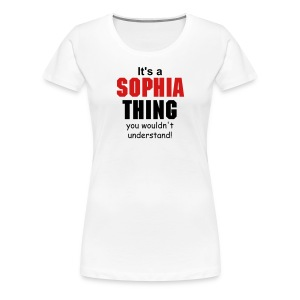 It's a Sophia Thing - Women's Premium T-Shirt