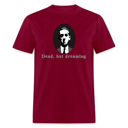 HPL Dead, but dreaming shirt - Men's T-Shirt
