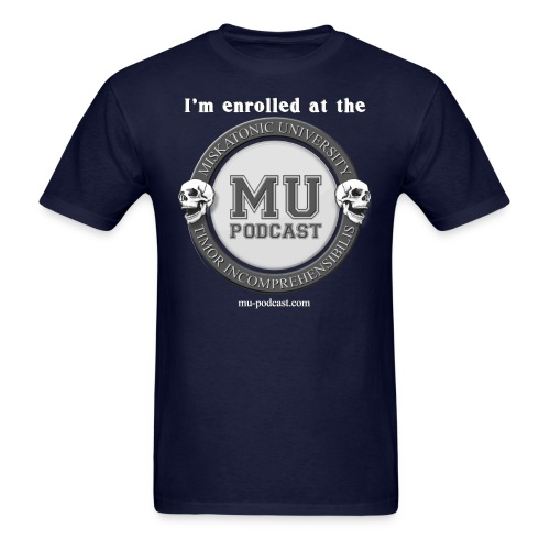I'm enrolled at the MU Podcast t-shirt (grayscale) - Men's T-Shirt