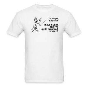 I have a Stick - Men's T-Shirt