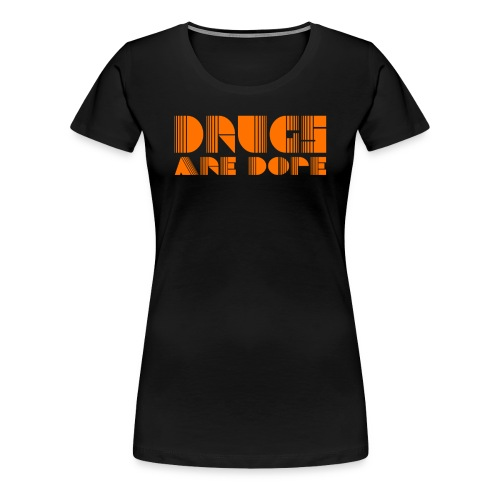 Drugs are dope! 80's tee - Women's Premium T-Shirt