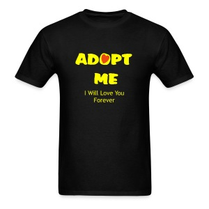 ADOPT ME I will love you forever - Men's T-Shirt