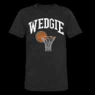 T-Shirts ~ Unisex Tri-Blend T-Shirt ~ Wedgie