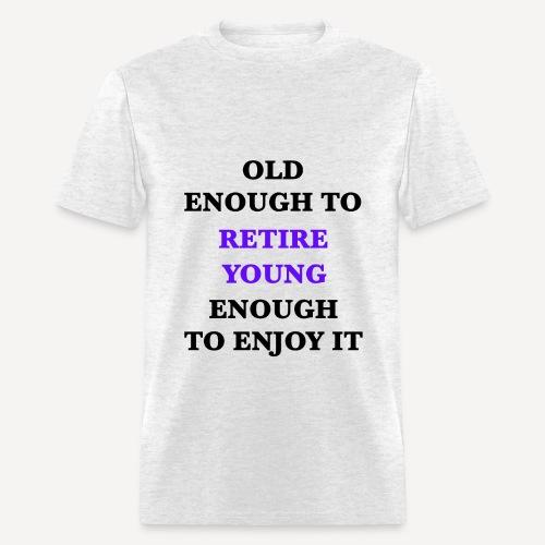 Retire Young - Men's T-Shirt
