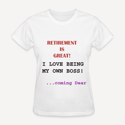 Retirement is Great - Women's T-Shirt