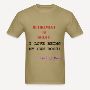 Retirement is Great - Men's T-Shirt
