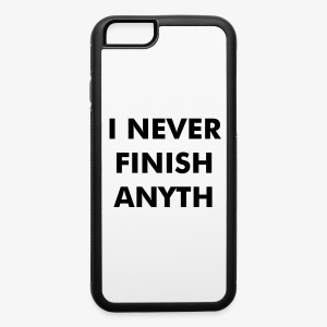 I Never Finish Anyth - iPhone 6/6s Rubber Case