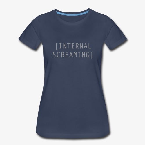 Internal Screaming - Women's Premium T-Shirt