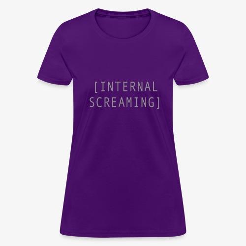 Internal Screaming - Women's T-Shirt