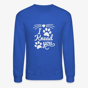 I Knead You - Crewneck Sweatshirt