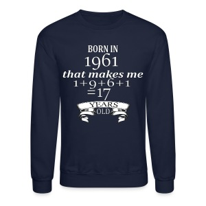 Born in 1961 - Crewneck - Crewneck Sweatshirt