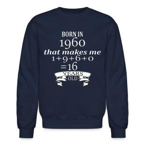 Born in 1960 - Crewneck - Crewneck Sweatshirt