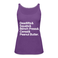 Tanks ~ Women's Premium Tank Top ~ Women's Tank: Deadlifts Squats Bench Press Cereal Peanut Butter