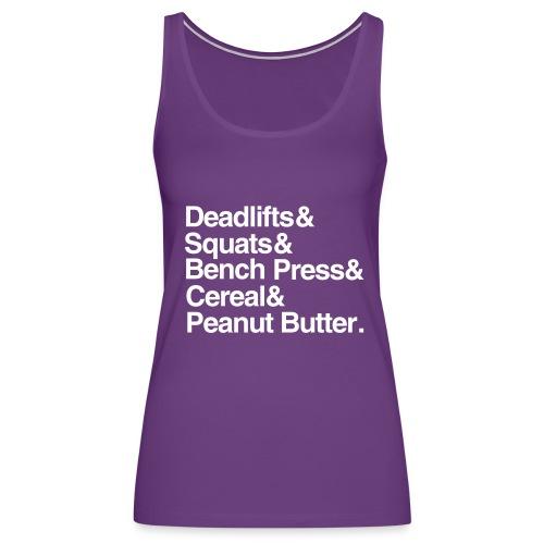 Women's Tank: Deadlifts Squats Bench Press Cereal Peanut Butter - Women's Premium Tank Top