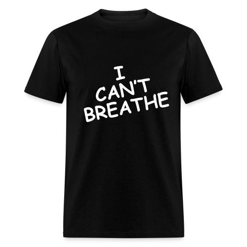 I Can't Breathe - Men's T-Shirt