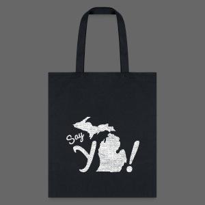 Say Ya Michigan - Tote Bag