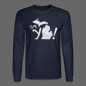 Say Ya Michigan - Men's Long Sleeve T-Shirt