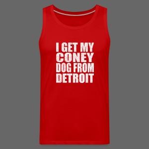 I Get my coney dog from Detroit - Men's Premium Tank