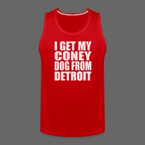 I Get my coney dog from Detroit - Men's Premium Tank