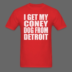 I Get my coney dog from Detroit - Men's T-Shirt