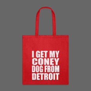 I Get my coney dog from Detroit - Tote Bag