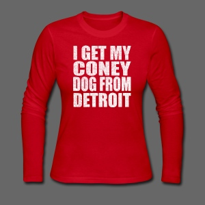 I Get my coney dog from Detroit - Women's Long Sleeve Jersey T-Shirt