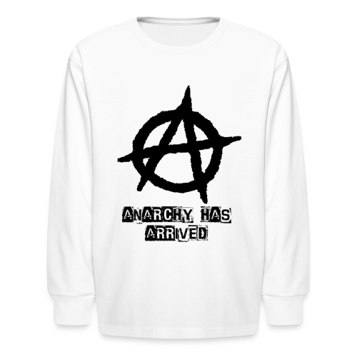 Kids Punk 'Anarchy Has Arrived' Shirt - Kids' Long Sleeve T-Shirt