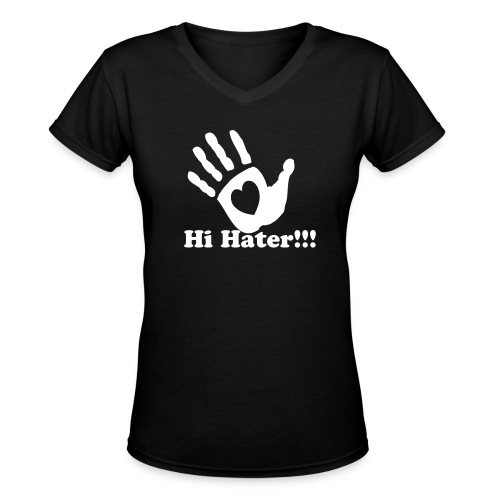 Hi Hater Tee - Women's V-Neck T-Shirt