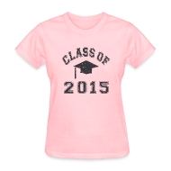 Women's T-Shirts ~ Women's T-Shirt ~ Class of 2015