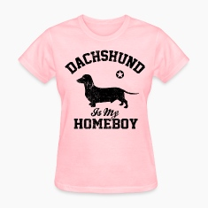 Dachshund Is My Homeboy Women's T-Shirts