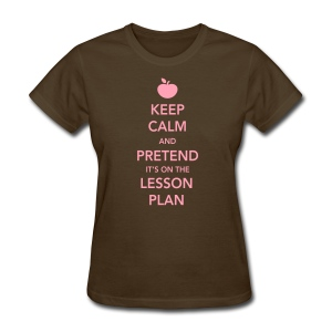 Keep Calm - Women's T-Shirt