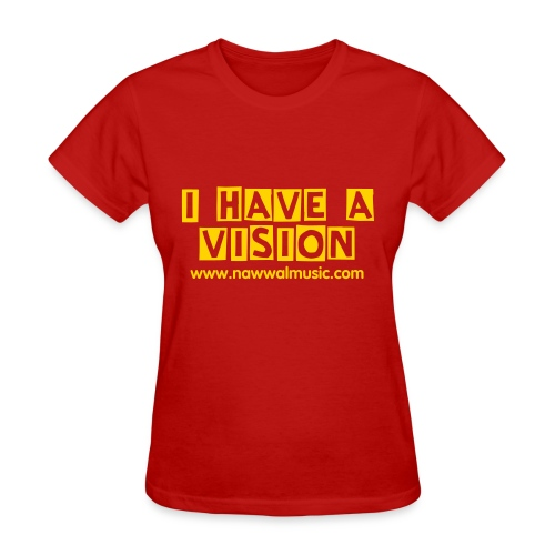 I Have A Vision - Women's T-Shirt