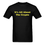T-Shirts ~ Men's T-Shirt ~ It's All About The Crypto