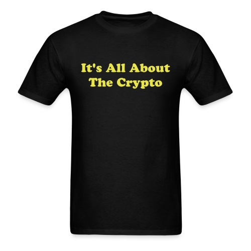 It's All About The Crypto - Men's T-Shirt
