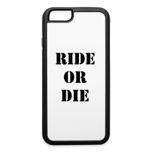 Ride or Die iPhone 6 case - iPhone 6/6s Rubber Case