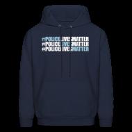 Hoodies ~ Men's Hoodie ~ #PoliceLivesMatter