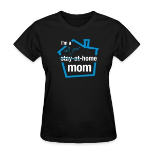 Sell Your Home Mom tee - Women's T-Shirt