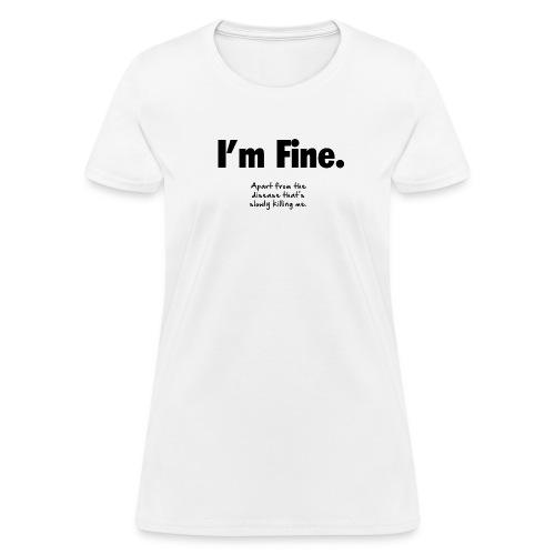 I'm Fine - Women's T-Shirt